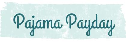 Pajama Payday